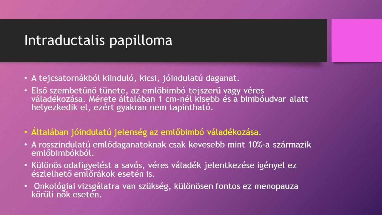 intraductalis papilloma véres váladék)