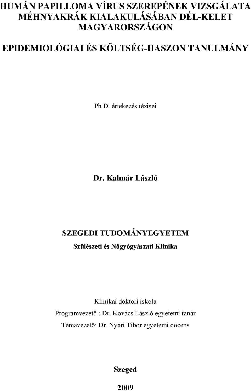 humán papillomavírus vizsgálatok)